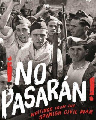 No Pasaran - Writings from the Spanish Civil War
